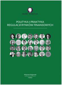 Polityka i praktyka regulacji rynków finansowych